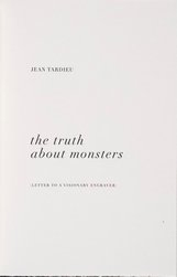 An image of Jean Tardieu, the truth about monsters (letter to a visionary engraver) by Petr Herel